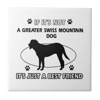 Not a greater swiss mountain dog ceramic tiles