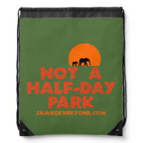 Not A Half-Day Park Sack Pack Drawstring Backpack
