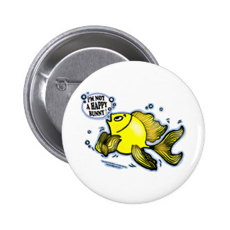 Not a Happy Bunny funny cute fish cartoon Pinback Buttons