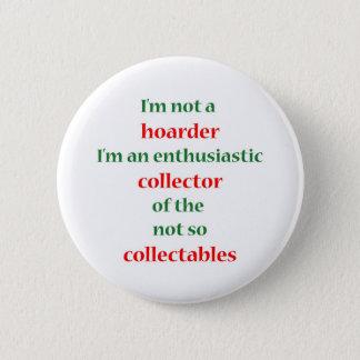 Not A Hoarder! 2 Button