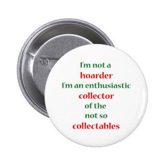 Not A Hoarder! 2 Pinback Buttons