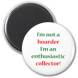 Not A Hoarder! 2 Inch Round Magnet