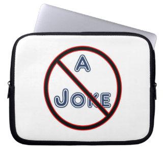 """""""[NOT] A Joke"""" Computer Sleeve"""