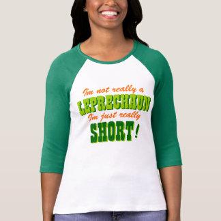 Not a Leprechaun Just Short T-Shirt