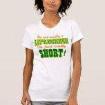 Not a Leprechaun Just Short Tshirt