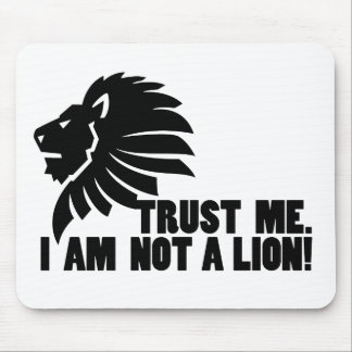 Not a Lion Funny Mouse Pad