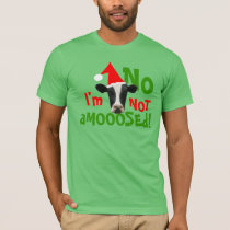 Not a Moose Funny Christmas Cow T-Shirt