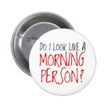 Not A Morning Person Button