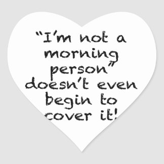 Not a Morning Person Heart Sticker