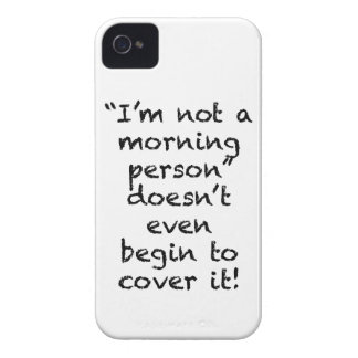 Not a Morning Person iPhone 4 Cover