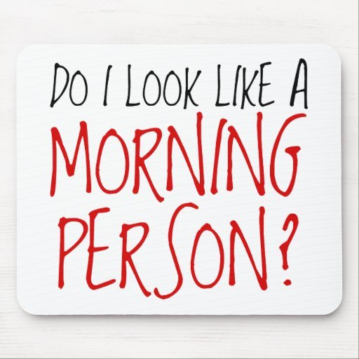 Not A Morning Person Mouse Mats