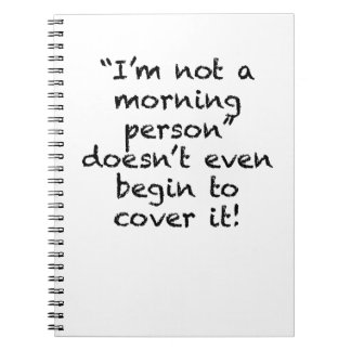Not a Morning Person Notebook