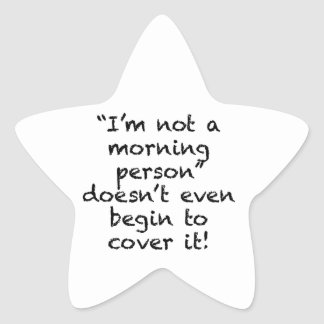 Not a Morning Person Star Sticker