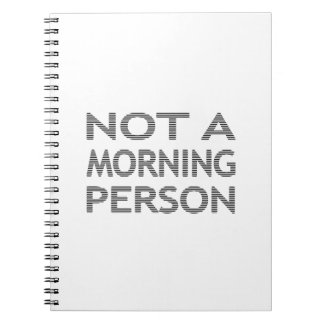 NOT A MORNING PERSON - strips - black and white. Notebook