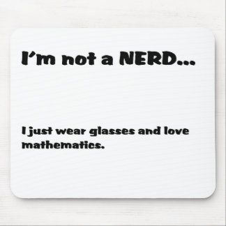 Not a NERD... Mouse Pad