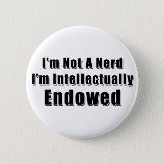 Not a Nerd Pinback Button