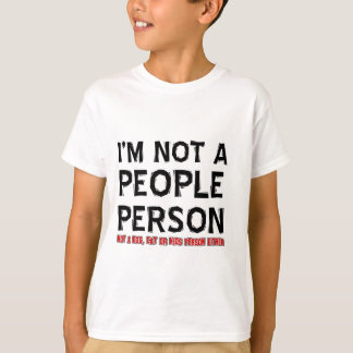 Not a people person T-Shirt