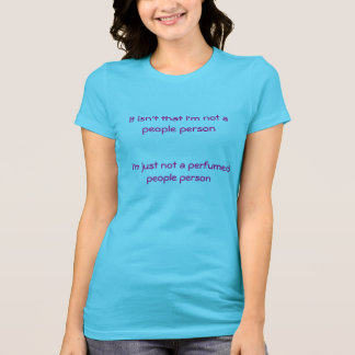 Not A Perfumed People Person Shirt