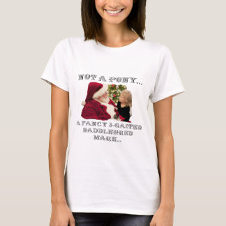 NOT A PONY - A FANCY 3-GAITED SADDLEBRED HORSE T-Shirt
