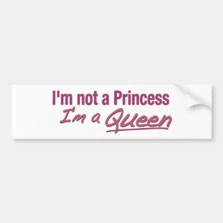 Not a Princess a Queen Bumper Sticker