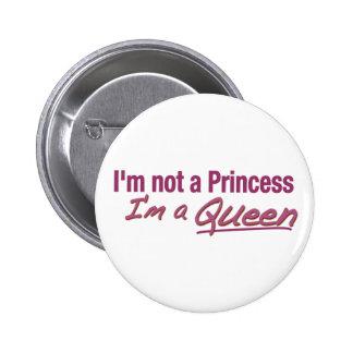 Not a Princess a Queen Button