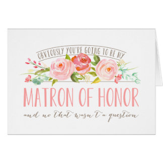 Not a Question, Matron Of Honor Rose Garden Card