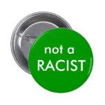 not a, RACIST Button