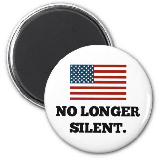 Not a Racist. Not Violent. No Longer Silent. 2 Inch Round Magnet