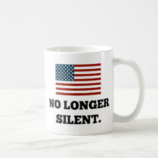 Not a Racist. Not Violent. No Longer Silent. Classic White Coffee Mug