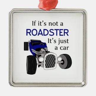Not A Roadster Metal Ornament