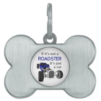 Not A Roadster Pet Name Tag