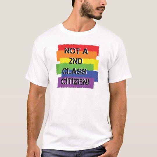 Not a second class citizen T-Shirt