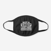 Not a sheep I just need groceries Black Cotton Face Mask