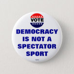 "Not a Spectator Sport - Button<br><div class=""desc"">Classic slogan,  repro pub domain voter button for TheAttic 2011.</div>"