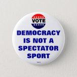 "Not a Spectator Sport - Button<br><div class=""desc"">Classic slogan,  repro pub domain voter button for TheAttic 2011.</div>"