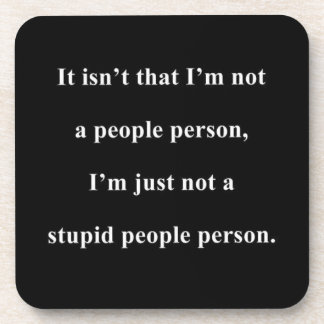NOT A STUPID PEOPLE PERSON FUNNY INSULTS SAYINGS DRINK COASTERS