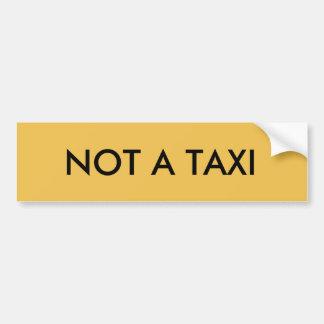 Not A Taxi Car Bumper Sticker