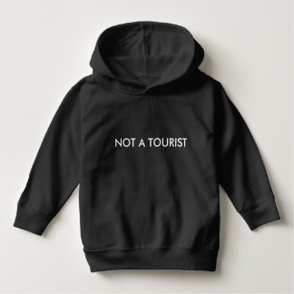 Not a Tourist Toddler Pullover Hoodie