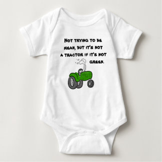 Not a tractor if it's not green baby bodysuit