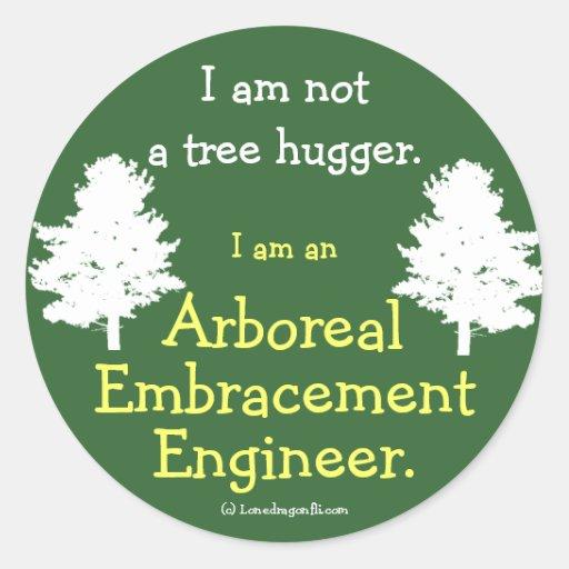 Not a Tree Hugger Sticker