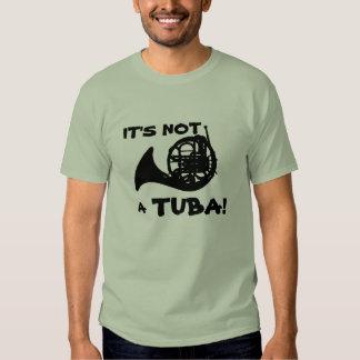 Not a tuba! tshirts