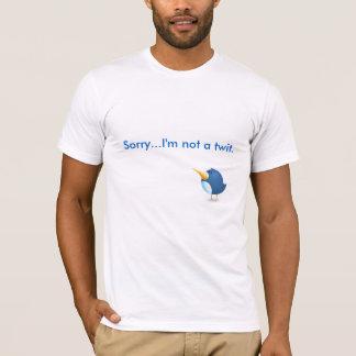 Not a Twit T-Shirt