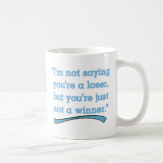 NOT A WINNER COFFEE MUGS