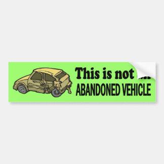 Not Abandoned Car Bumper Sticker