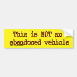 Not Abandoned Sticker Bumper Sticker