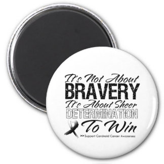 Not About Bravery - Carcinoid Cancer 2 Inch Round Magnet