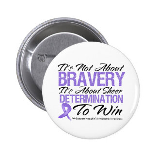 Not About Bravery - Hodgkin's Lymphoma Button