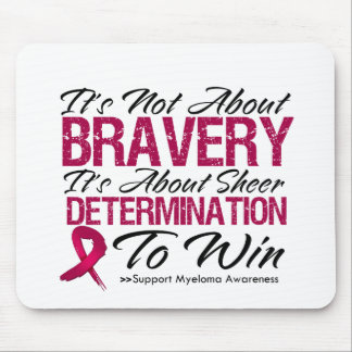 Not About Bravery - Multiple Myeloma Mousepad