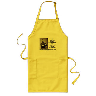 Not Accept If Nominated Not Serve Sherman Quote Long Apron