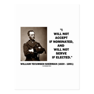 Not Accept If Nominated Not Serve Sherman Quote Post Card